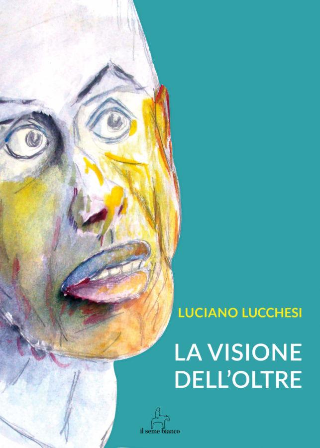9788833610306   La visione dell'oltre   Luciano Lucchesi