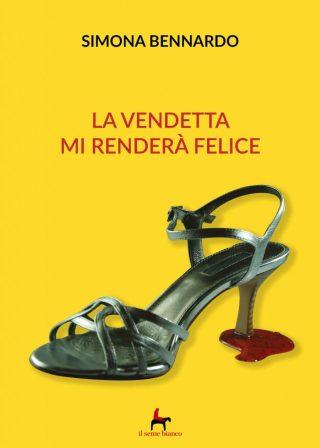 9788833610344 | La vendetta mi renderà felice | Simona Bennardo
