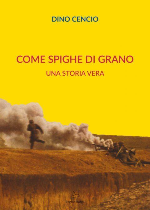 9788833610368 | Come spighe di grano | Dino Cencio