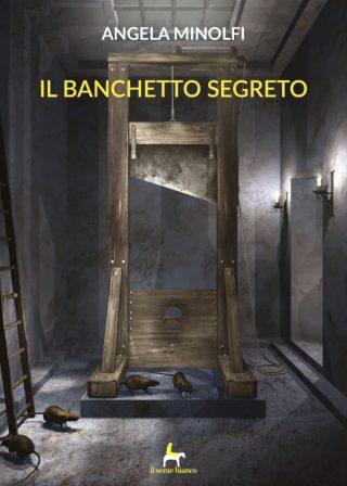 9788833610429 | Il banchetto segreto | Angela Minolfi