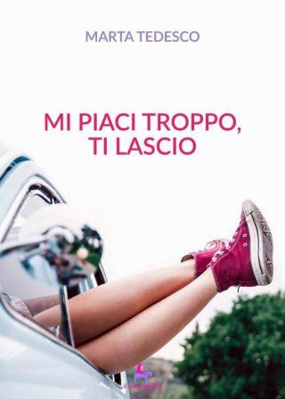 9788833610528 | Mi piaci troppo, ti lascio | Marta Tedesco