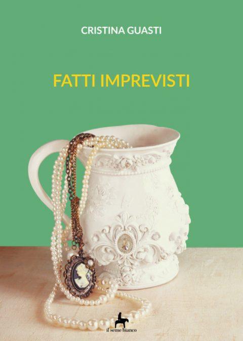 9788833610559 | Fatti imprevisti | Cristina Guasti