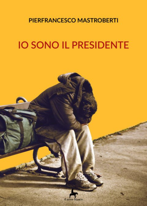 9788833610696 | Io sono il Presidente | Pierfrancesco Mastroberti