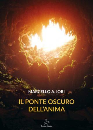 9788833610702 | Il Ponte Oscuro dell'Anima | Marcello Iori