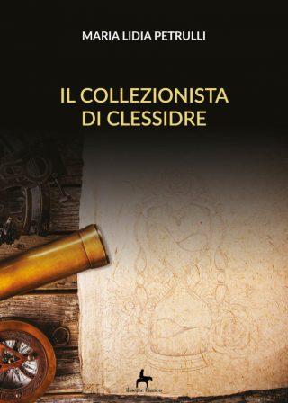 9788833610733 | Il collezionista di clessidre | Maria Lidia Petrulli