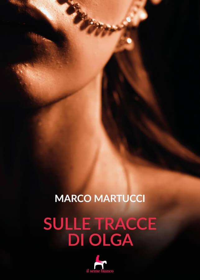 9788833610740 | Sulle tracce di Olga | Marco Martucci