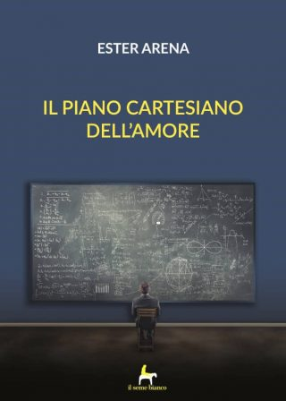 9788833610788 | Il piano cartesiano dell'amore | Ester Arena