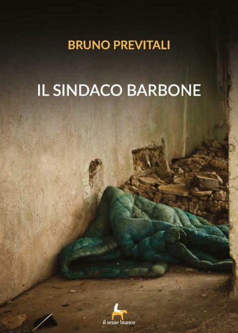 9788833610849 | Il sindaco barbone | Bruno Previtali