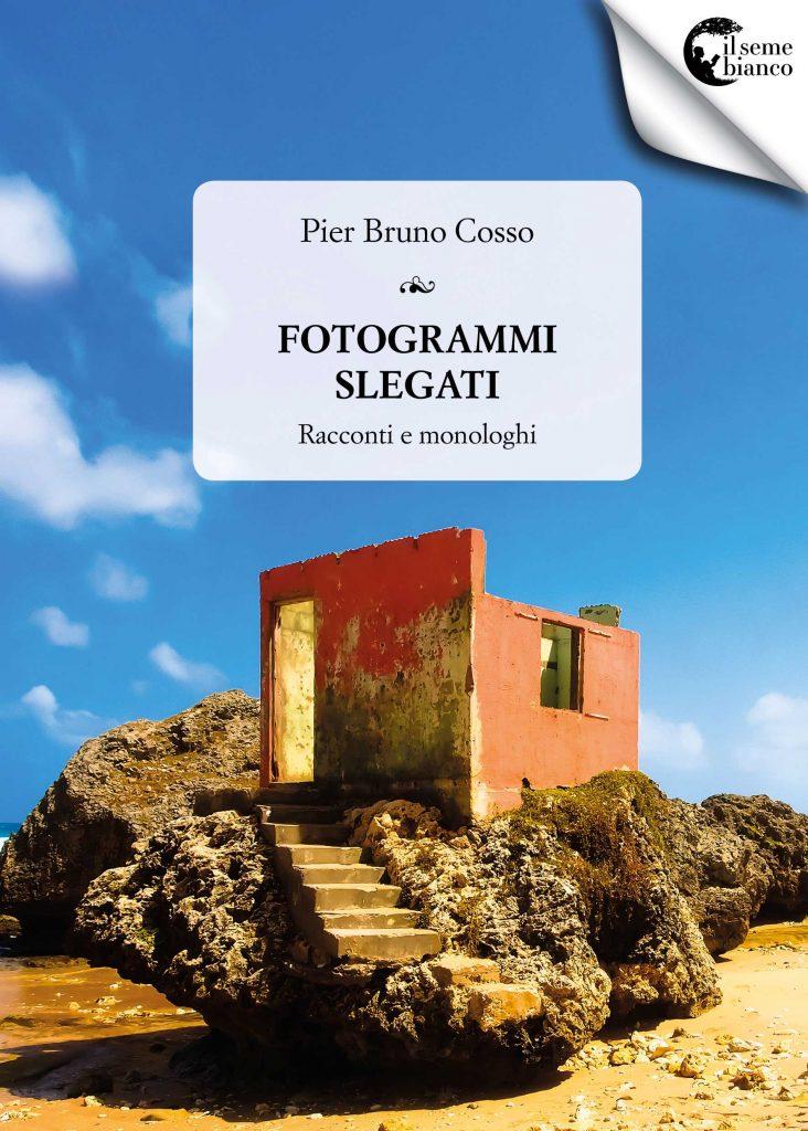 Fotogrammi slegati.Pier Bruno Cosso_prima