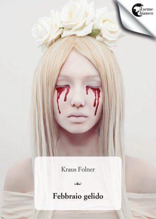 Kraus Folner.Febbraio gelido