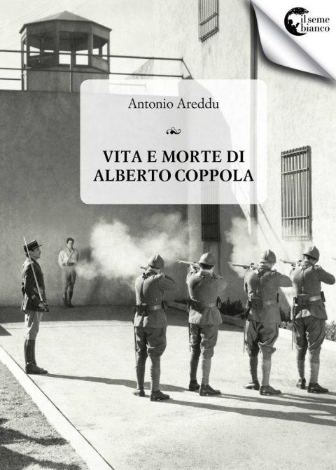 Vita e morte di Alberto Coppola.Antonio Areddu_prima