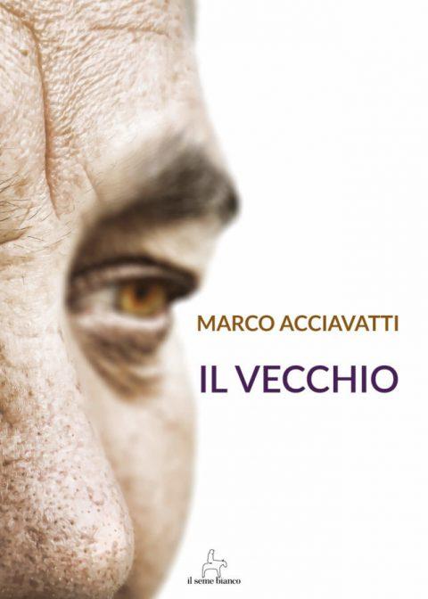 9788833610085 | Il vecchio | Marco Acciavatti