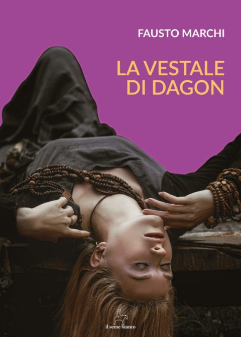 9788833610313 | La vestale di Dagon | Fausto Marchi
