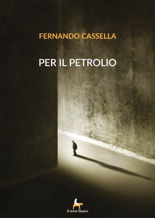 9788833610610 | Per il petrolio | Fernando Cassella