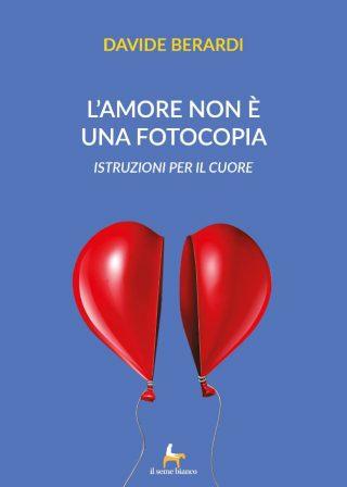 9788833610825 | L'amore non è una fotocopia | Davide Berardi